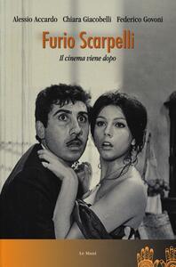 Furio Scarpelli. Il cinema viene dopo - Alessio Accardo,Chiara Giacobelli,Federico Govoni - copertina