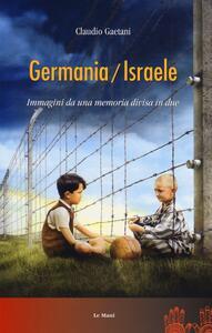 Germania/Israele. Immagini da una memoria divisa in due