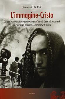 Winniearcher.com L' immagine-Cristo. La rappresentazione cinematografica di Gesù di Nazareth in Pasolini, Jewison, Scorsese e Gibson Image