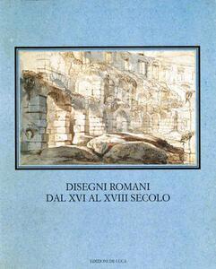 Disegni romani dal XVI al XVIII secolo