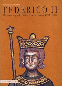 Federico II. Il potere regio in Sicilia e in Germania