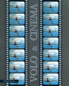 Volo & cinema. Storia del cinema d'aviazione
