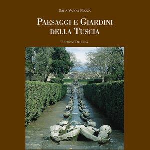 Paesaggi e giardini della Tuscia