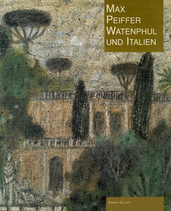 Max Peiffer Watemphul e l'Italia. Ediz. inglese