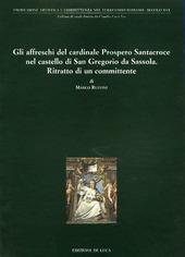 Gli affreschi del cardinale Prospero Santacroce nel castello di S. Gregorio da Sassola. Ritratto di un committente
