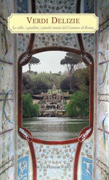 Camfeed.it Verdi delizie. Le ville, i giardini, i parchi storici del Comune di Roma Image