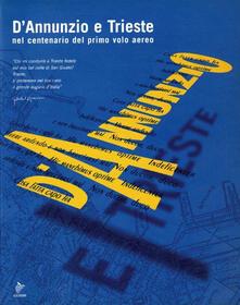 Antondemarirreguera.es D'Annunzio e Trieste. Nel centenario del primo volo aereo. Catalogo della mostra Image