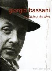 Giorgio Bassani. Il giardino dei libri. Catalogo della mostra (Roma, 2 dicembre 2004-27 gennaio 2005)