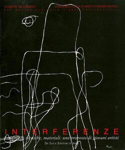 Interferenze. Linguaggi, tecniche, materiali: una proposta di giovani artisti