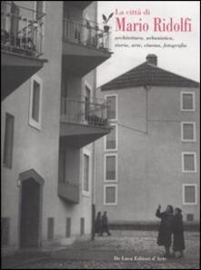 La città di Mario Ridolfi. Architettura, urbanistica, storia, arte, cinema, fotografia. Catalogo della mostra (Terni, 7 gennaio-30 settembre 2006) - copertina