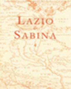 Lazio e Sabina. Atti del Convegno (Roma, maggio 2006). Vol. 4