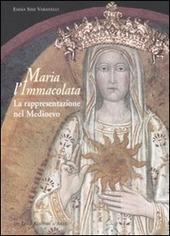 Maria l'Immacolata. La rappresentazione nel Medioevo