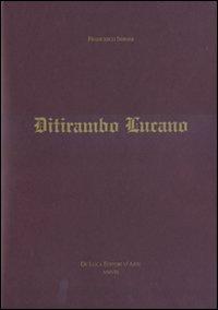 Ditirambo lucano. Elogio or...