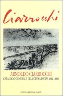 Squillogame.it Arnoldo Ciarrocchi. Catalogo generale dell'opera incisa 1932-2002 Image