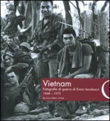 Vietnam. Fotografie di guerra di Ennio Iacobucci 1968-1975.pdf