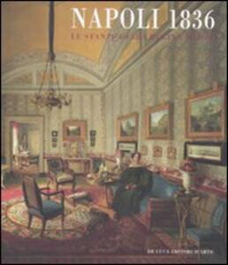 Napoli 1836. Le stanze della regina madre. Catalogo della mostra (Roma, 21 novembre 2008-29 marzo 2009)