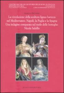 La circolazione della scultura lignea barocca nel Mediterraneo. Napoli, la Puglia e la Spagna. Una indagine comparata sul ruolo delle botteghe: Nicola Salzillo