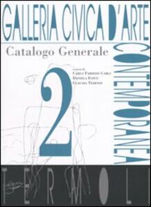 Galleria civica d'Arte contemporanea. Termoli. Catalogo generale. Vol. 2