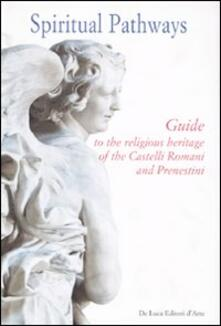 Premioquesti.it Spiritual pathways. Guide to the religious heritage of the Castelli Romani e Prenestini Image