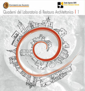 Quaderni del laboratorio di restauro architettonico. Vol. 1: Conservare l'identità. I territori dell'architettura.