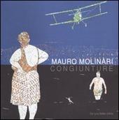 Mauro Molinari. Congiunture. Catalogo della mostra. (Roma, 10 luglio-5 settembre 2010)