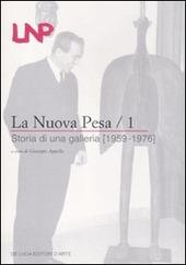 La Nuova Pesa. Vol. 1: Storia di una galleria (1959-1976).