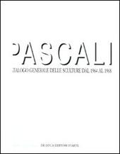 Pascali. Catalogo generale delle sculture dal 1964 al 1968