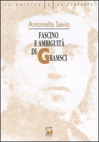 Fascino e ambiguità di Gramsci