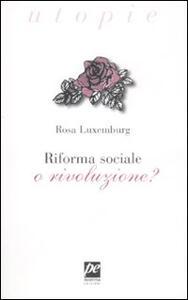 Riforma sociale o rivoluzione?