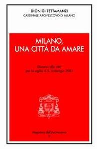 Milano, una città da amare. Discorso alla città per la vigilia di S. Ambrogio 2003