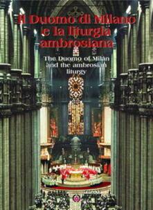 Il Duomo di Milano e la liturgia ambrosiana. Ediz. italiana e inglese.pdf