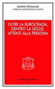 Oltre la burocrazia, dentro la legge, attenti alla persona