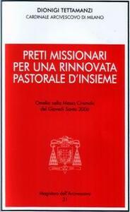 Preti missionari per una rinnovata pastorale d'insieme. Omelia nella Messa Crismale del Giovedì Santo 2006