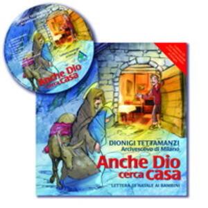 Anche Dio cerca casa. Lettera di Natale ai bambini. Con CD Audio