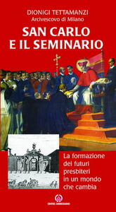 San Carlo e il seminario. La formazione dei futuri presbiteri in un mondo che cambia