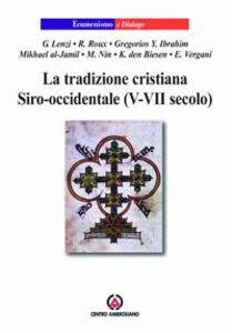 La tradizione cristiana siro-occidentale (V-VII secolo)