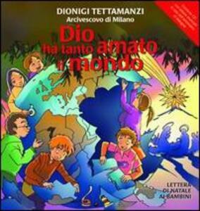 Dio ha tanto amato il mondo. Lettera di Natale ai bambini. Ediz. illustrata. Con CD Audio