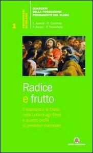 Radice e frutto. Il sacerdozio di Cristo nella Lettera agli Ebrei e quattro profili di presbiteri esemplari