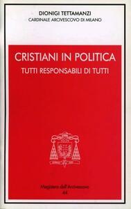Cristiani in politica. Tutti responsabili di tutti