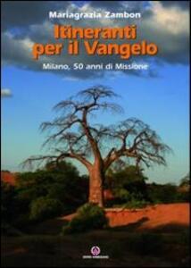 Itineranti per il Vangelo. Milano, 50 anni di missione