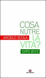 Cosa nutre la vita? Expo 2015