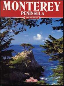 Penisola di Monterey. Ediz. inglese