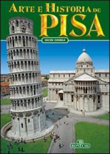 Arte e storia di Pisa. Ediz. spagnola