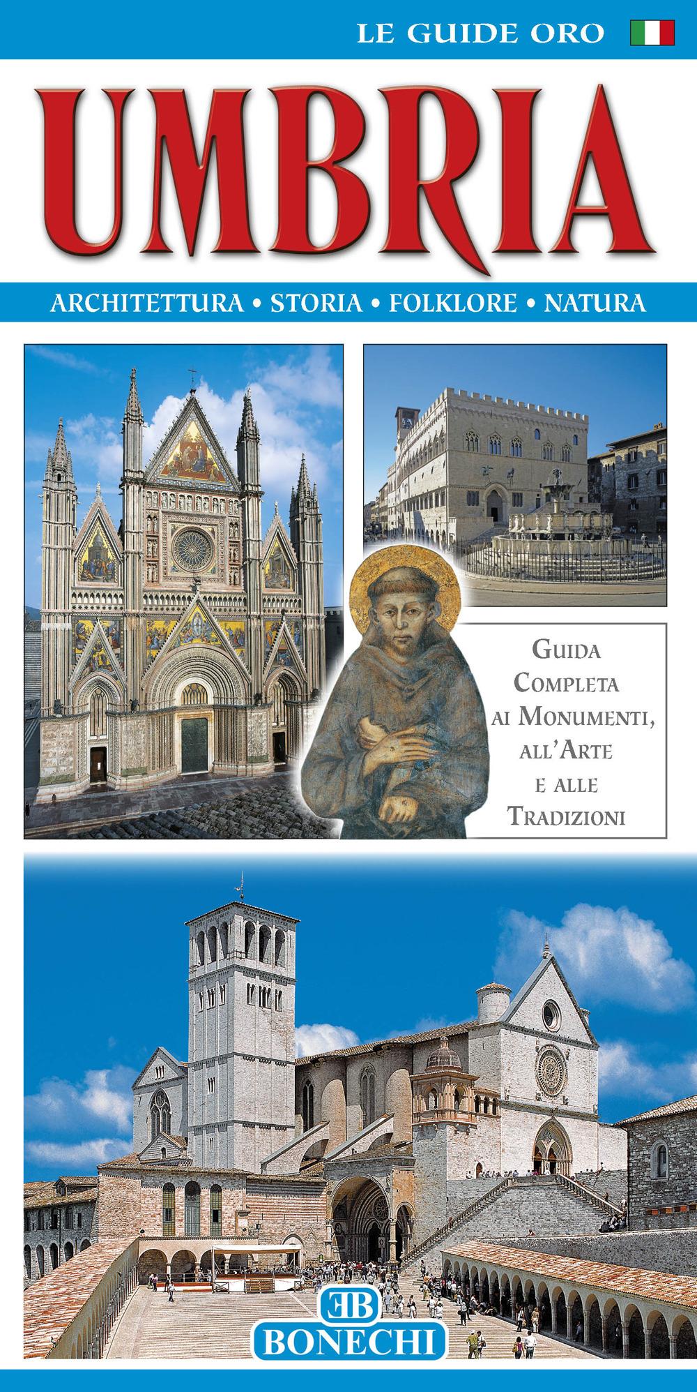 Umbria. Guida completa ai monumenti, all'arte e alle tradizioni