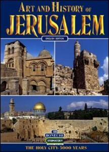 Art and history of Jerusalem. The holy city 3000 years