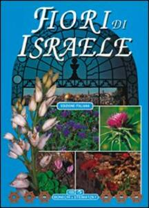 I fiori di Israele. Ediz. Italiana