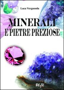 Minerali e pietre preziose. Ediz. illustrata