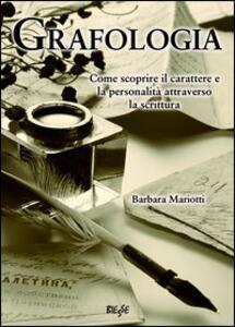 Grafologia. Come scoprire il carattere e la personalità attraverso la scrittura
