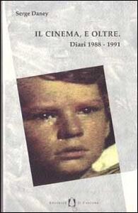 Il cinema, e oltre. Diari 1988-1991