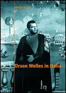 Libro Orson Welles in Italia Alberto Anile